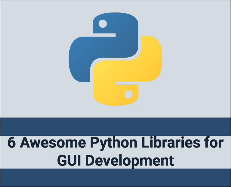 6 Awesome Python Libraries for GUI Development