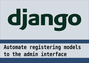 Automating registry of django models to the admin
