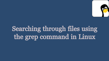 Search through files using the grep command in linux