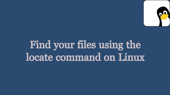 Find your files using the locate command on Linux