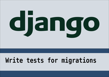 Writing unit tests for migrations  in django