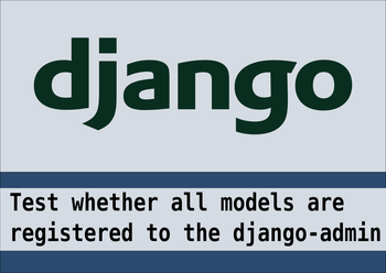Add tests to verify registry of models to django admin